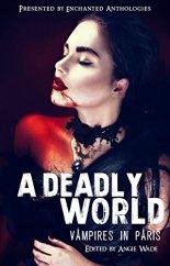 A Deadly World: Vampires in Paris AJ RENEE Surviving Paris