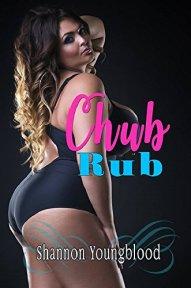 Chub Rub by Shannon Youngblood