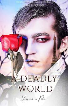 A Deadly World Vampires in Paris AJ Renee